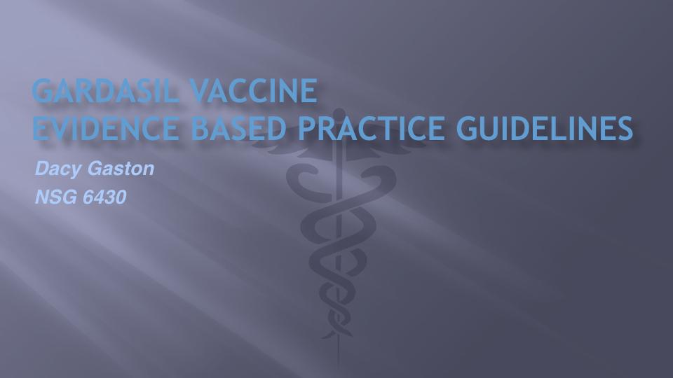 Gardasil Vaccine Evidence Based Practice Guidelines -