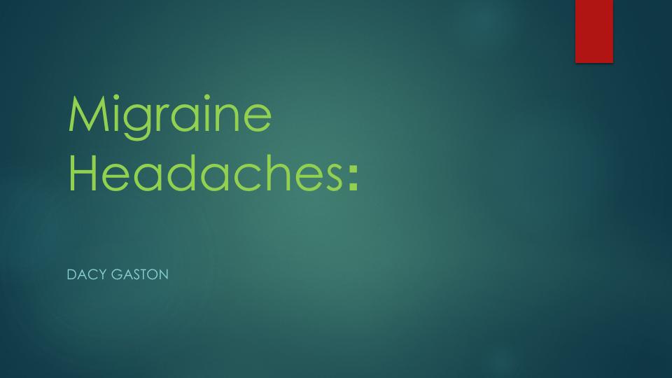 Migraine Headaches -