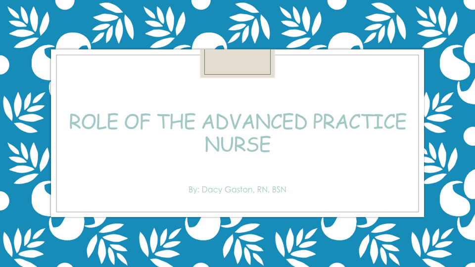 Role of the Advanced Practice Nurse -